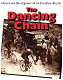 img - for The Dancing Chain: History and Development of the Derailleur Bicycle book / textbook / text book