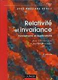 Relativité et invariance : Fondements et applications - Avec 150 exercices et problèmes résolus
