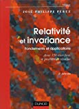 Relativit� et invariance : Fondements et applications avec 150 exercices et probl�mes r�solus