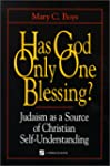 Has God Only One Blessing?: Judaism a...