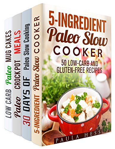 Paleo Meals Box Set (4 in 1): Low-Carb and Gluten-Free Paleo Meals for Weight Loss and Healthy Living (Slow Cooking Meals) by Paula Hess, Emma Melton, Ingrid Watson, Sheila Hope