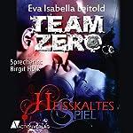 Heißkaltes Spiel (Team Zero 1)   Eva Isabella Leitold