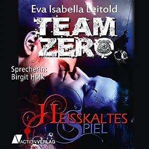Heißkaltes Spiel (Team Zero 1) Hörbuch