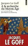 echange, troc Jacques Le Goff, Jean-Maurice de Montrémy - A la recherche du Moyen Age