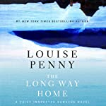 The Long Way Home: Chief Inspector Gamache, Book 10 (       UNABRIDGED) by Louise Penny Narrated by Ralph Cosham