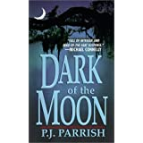 Dark Of The Moon ~ P. J. Parrish