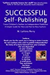 Successful Self-publishing: From Children's Author to Independent Publisher, a Simple Guide for New And Not So New Authors