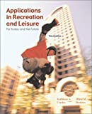 img - for Applications in Recreation and Leisure: For Today and the Future book / textbook / text book