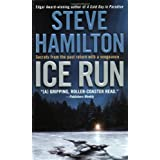 Ice Run: An Alex McKnight Novel (Alex McKnight Mysteries) ~ Steve Hamilton