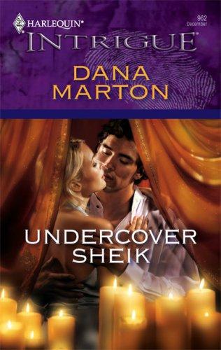 Undercover Sheik (Harlequin Intrigue Series), Dana Marton