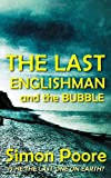 Simon poore The Last Englishman and the Bubble