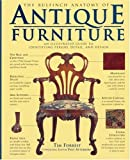 The Bulfinch Anatomy of Antique Furniture: An Illustrated Guide to Identifying Period, Detail, and Design