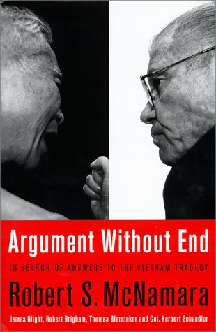 Argument Without End: In Search of Answers to the Vietnam Tragedy, McNamara,Robert S./Blight,James G./Brigham,Robert K./Biersteker,Thomas