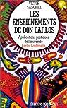 Les enseignements de Don Carlos : Applications pratiques de l'oeuvre de Carlos Castaneda par Sánchez