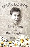 Live Long & Die Laughing (0849942047) by Lowry, Mark