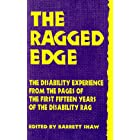 The Ragged Edge: The Disability Experience from the Pages of the First Fifteen Years of the Disability Rag