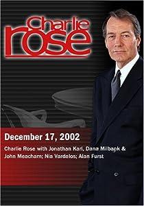 Charlie Rose with Jonathan Karl, Dana Milbank & John Meacham; Nia Vardalos; Alan Furst (December 17, 2002)