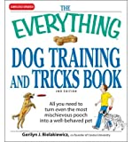 img - for The Everything Dog Training and Tricks Book: All You Need to Turn Even the Most Mischievous Pooch Into a Well-Behaved Pet (Everything (Pets)) (Paperback) - Common book / textbook / text book