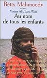 echange, troc Miriam Ali, Betty Mahmoody, Jana Wain - Au nom de tous les enfants : Document...