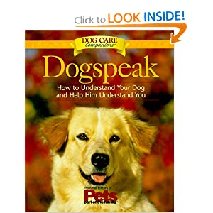 Dogspeak: How to Understand Your Dog and Help Him Understand You (Dog Care Companions) Paul McGreevy