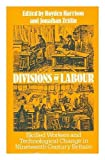 img - for Divisions of Labour: Skilled Workers and Technological Change in 19th Century Britain book / textbook / text book