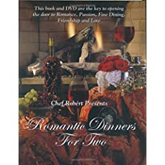 Romantic Dinners for Two: Create a Romantic Experience,Easy step by step instructions on how to Wine,Dine and Seduce your lover.