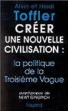 Créer une nouvelle civilisation: La politique de la troisième vague (French Edition) (2213594473) by Toffler, Alvin