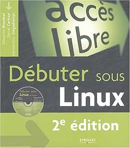 Debuter sous Linux Edition 2