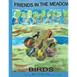 Friends in the Meadow: Birds ~ Peggy H. Williams