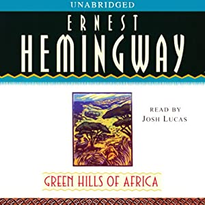 Green Hills of Africa Audiobook