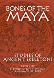 img - for Bones of the Maya: Studies of Ancient Skeletons book / textbook / text book