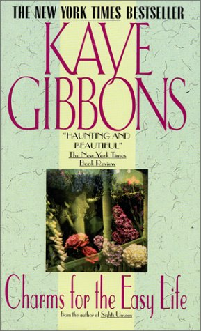 Charms for the Easy Life, KAYE GIBBONS