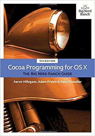 Cocoa Programming for OS X: The Big Nerd Ranch Guide (5th Edition) (Big Nerd Ranch Guides) written by Aaron Hillegass