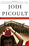 Keeping Faith: A Novel (P.S.) (0060878061) by Picoult, Jodi