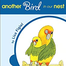 Another Bird in Our Nest (       UNABRIDGED) by Lisa Figiel Narrated by Rachael Sweeden