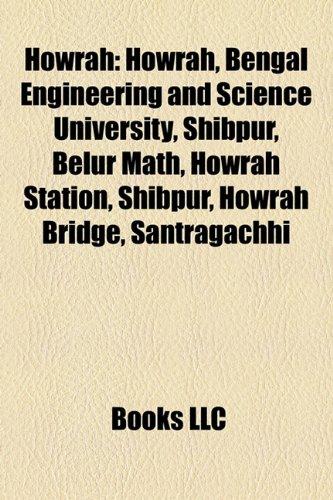 Howrah: Bengal Engineering and Science University, Shibpur, Belur Math, Howrah Station, Howrah Bridge, Santragachhi, Hooghly River