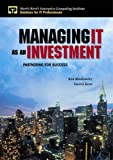 Managing IT as an Investment: Partnering for Success (013009627X) by Moskowitz, Ken
