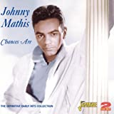 Chances Are: The Definitive Early Hits Collection Johnny Mathis