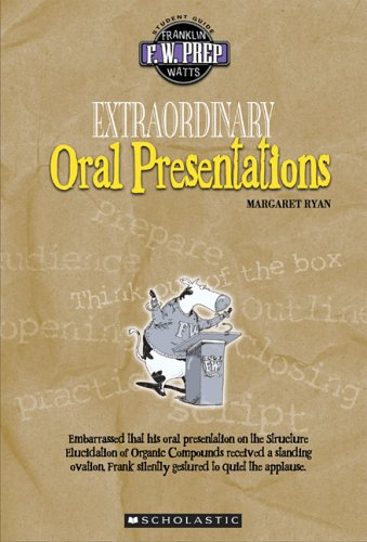 Extraordinary Oral Presentations (F. W. Prep)