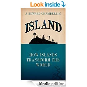 Island: How Islands Transform the World