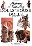 Making & Dressing Doll's House Dolls in 1/12 Scale