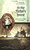 img - for In My Father???s House: A Memoir of Polygamy (Voice in the American West) by Dorothy Allred Solomon (2009-01-15) book / textbook / text book