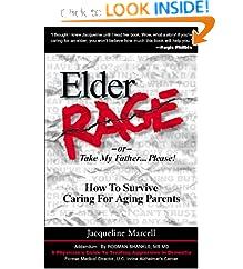 Elder Rage, or Take My Father... Please!