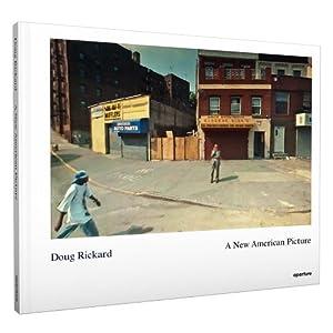 Doug Rickard: A New American Picture David Campany, Doug Rickard and Erin O'Toole