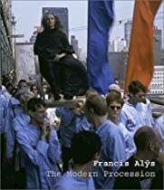 Francis Alys: The Modern Procession Ebook & PDF Free Download