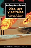 Dios, oro y petroleo: La historia de Aramco y los reyes saudies (Spanish Edition) (8495407728) by Anthony Brown