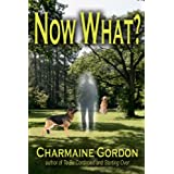 Now What? ~ Charmaine Gordon