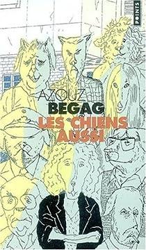 Les Chiens aussi par Begag