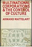 Multinational Corporations and the Control of Culture: The Ideological Apparatuses of Imperialism
