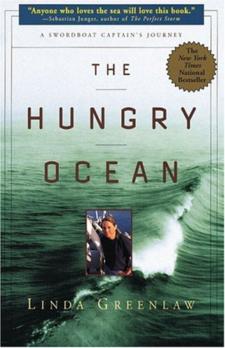 The Hungry Ocean: A Swordboat Captain's Journey, Greenlaw,Linda